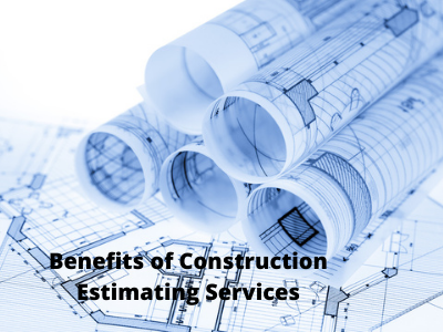 Benefits of Construction Estimating Services