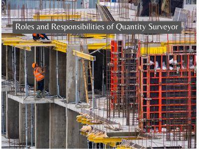 Roles and Responsibilities of Quantity Surveyor